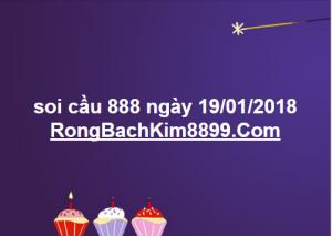 soi cầu 888 ngày 19/01/2018